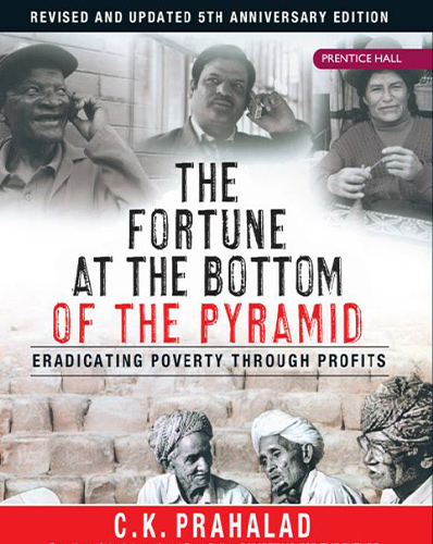 C.K. Prahalad, The Fortune at the Bottom of the Pyramid (2009)