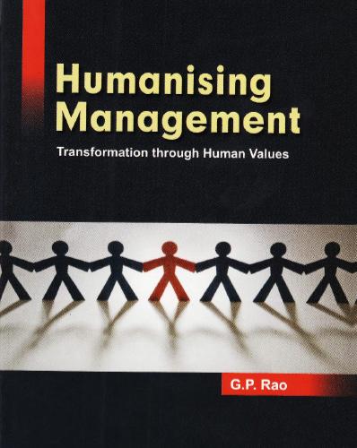 G.P. Rao, Humanizing Management (2010